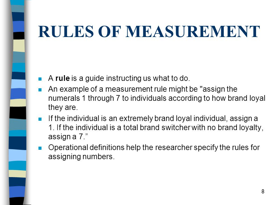 8 RULES OF MEASUREMENT n A rule is a guide instructing us what to do.