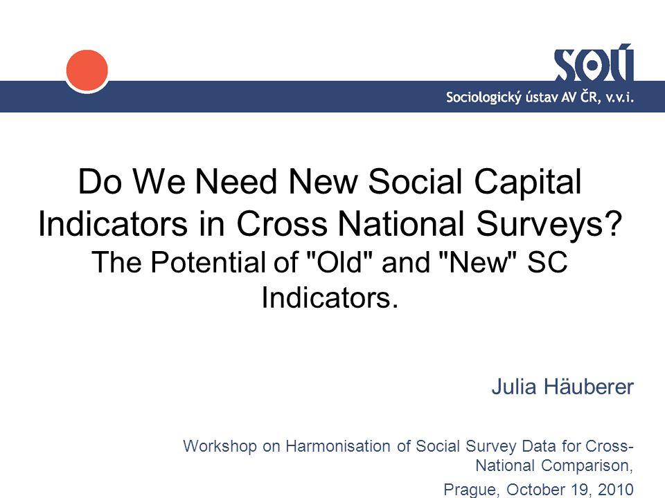 Do We Need New Social Capital Indicators in Cross National Surveys.