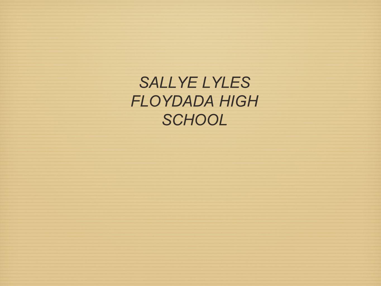 SALLYE LYLES FLOYDADA HIGH SCHOOL