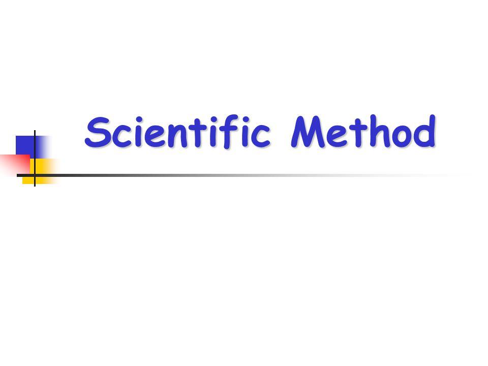 Steps in the Scientific Method Observation Observation Hypothesis Hypothesis Experiment Experiment Data Collection Data Collection Conclusion Conclusion Retest Retest