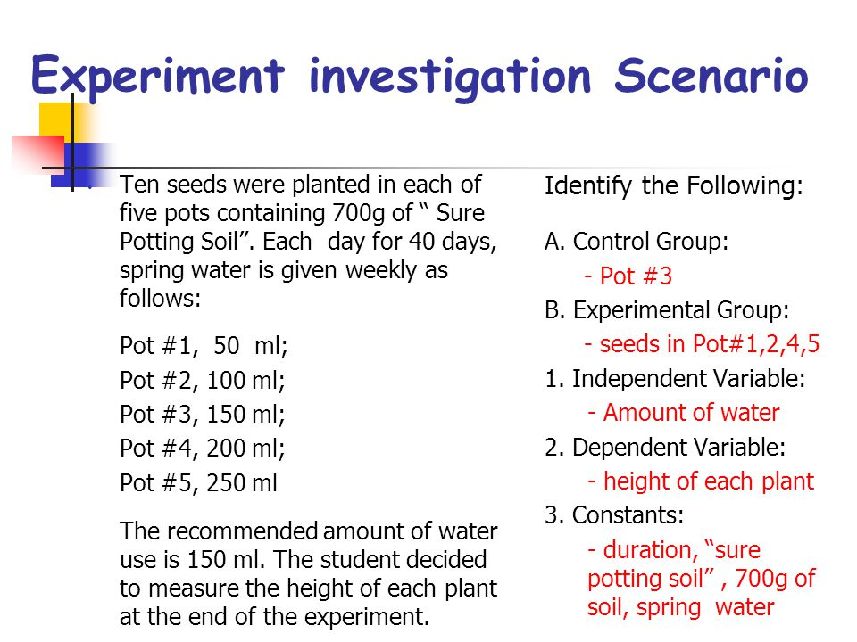 Experiment investigation Scenario Identify the Following: A. Control Group: - Pot #3 B. Experimental Group: - seeds in Pot#1,2,4,5 1. Independent Vari