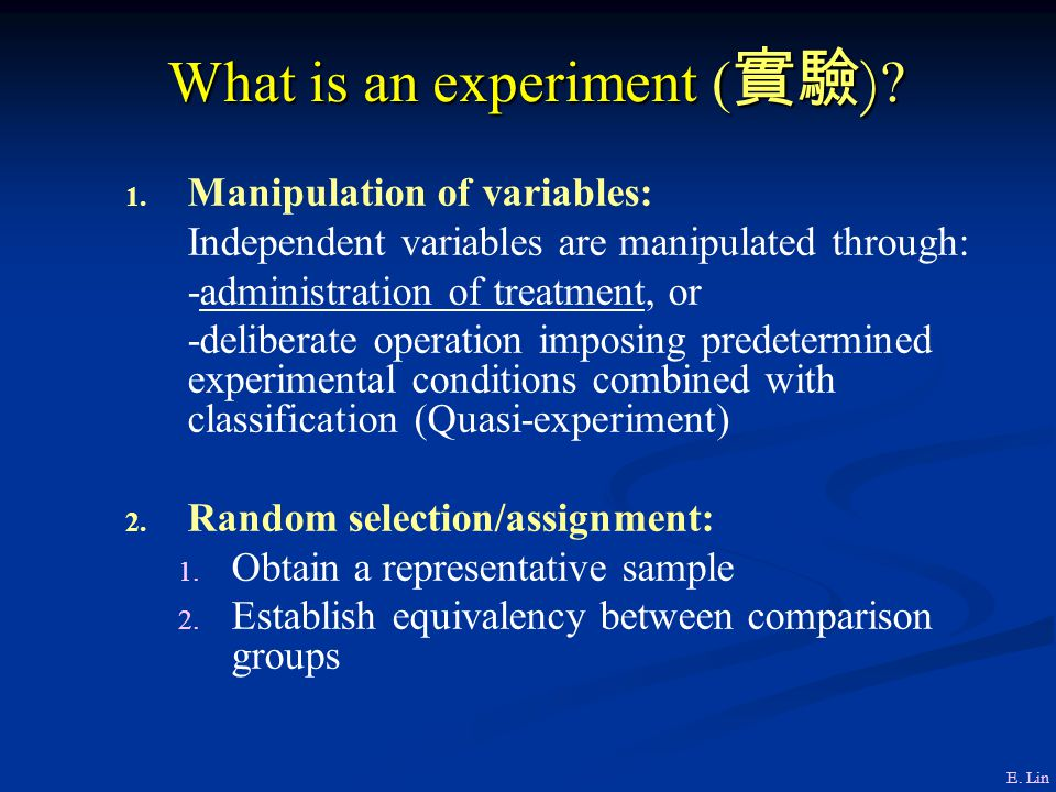What is an experiment ( 實驗 ) .1. 1.