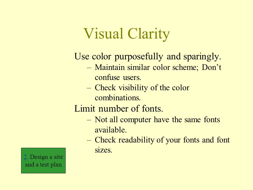 Visual Clarity Use color purposefully and sparingly.