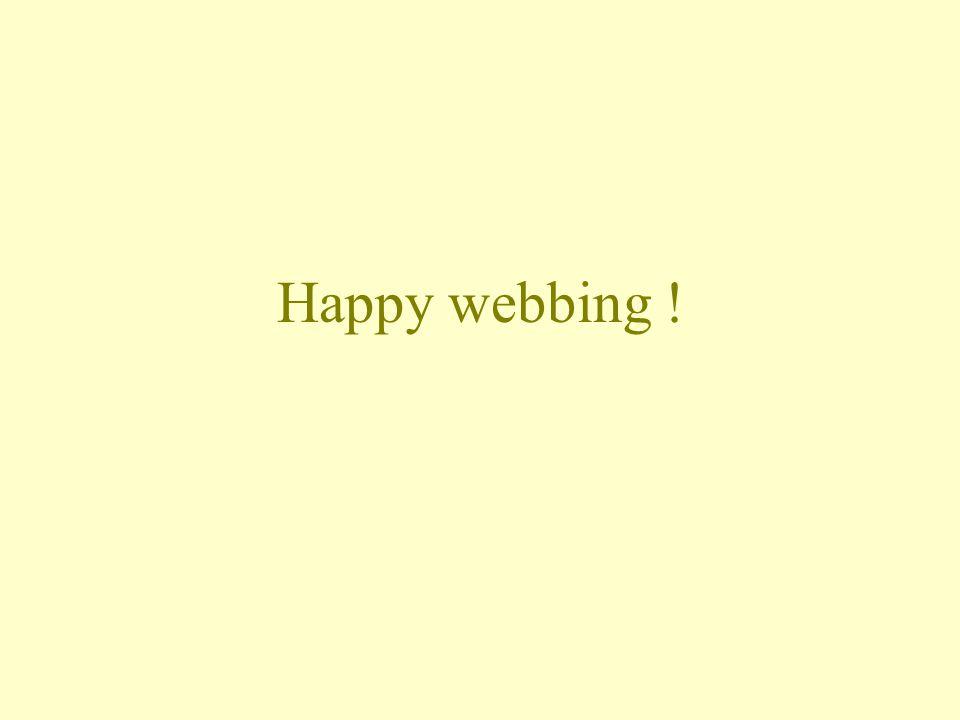 Happy webbing !