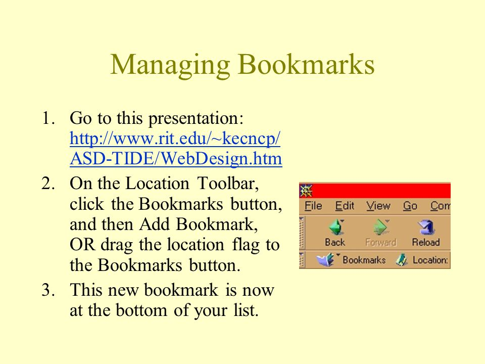 Managing Bookmarks 4.You can have many bookmark lists, but only one list can be active at a time.