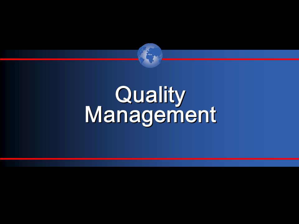 Quality Management Quality Management