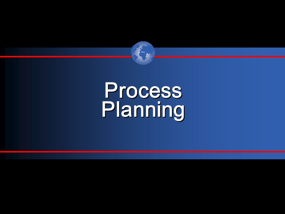 Process Planning Process Planning