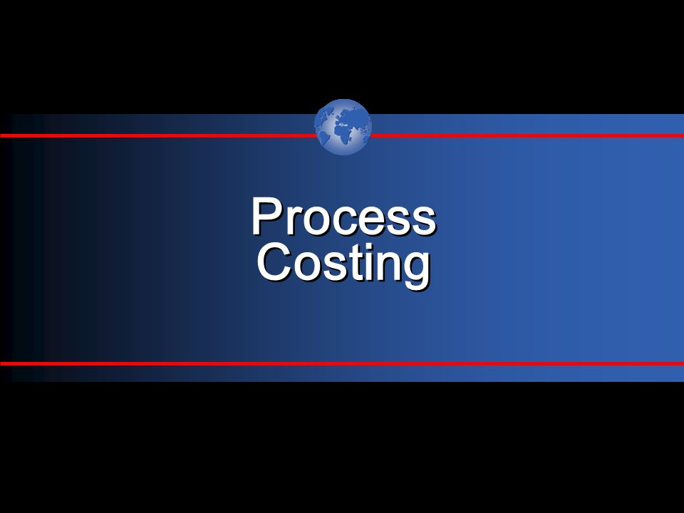 Process Costing Process Costing