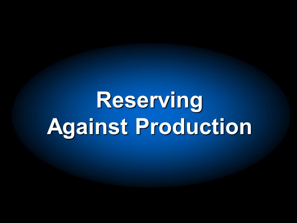 Reserving Against Production