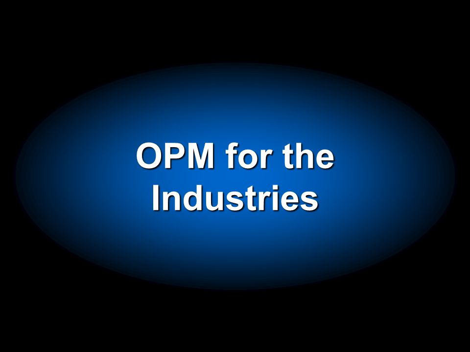 OPM for the Industries