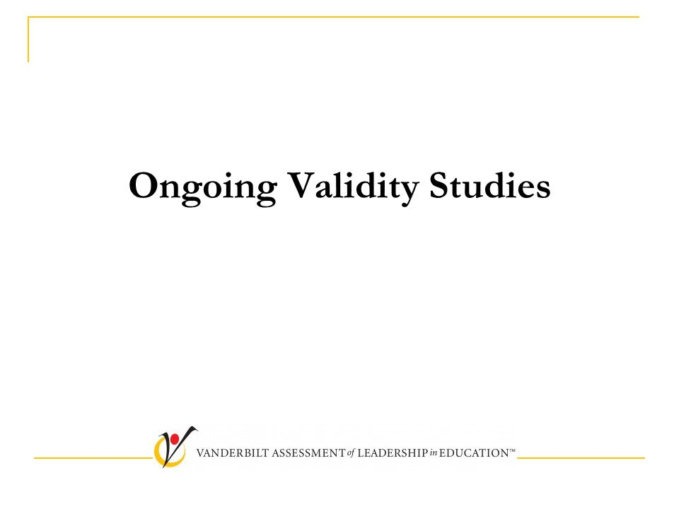 Ongoing Validity Studies