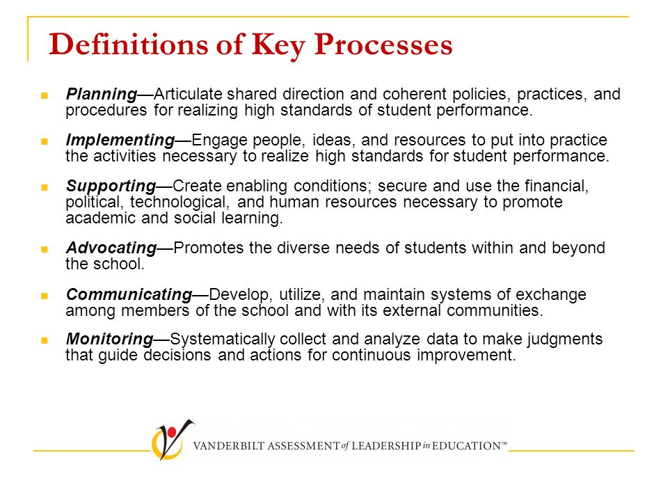 Definitions of Key Processes Planning—Articulate shared direction and coherent policies, practices, and procedures for realizing high standards of student performance.