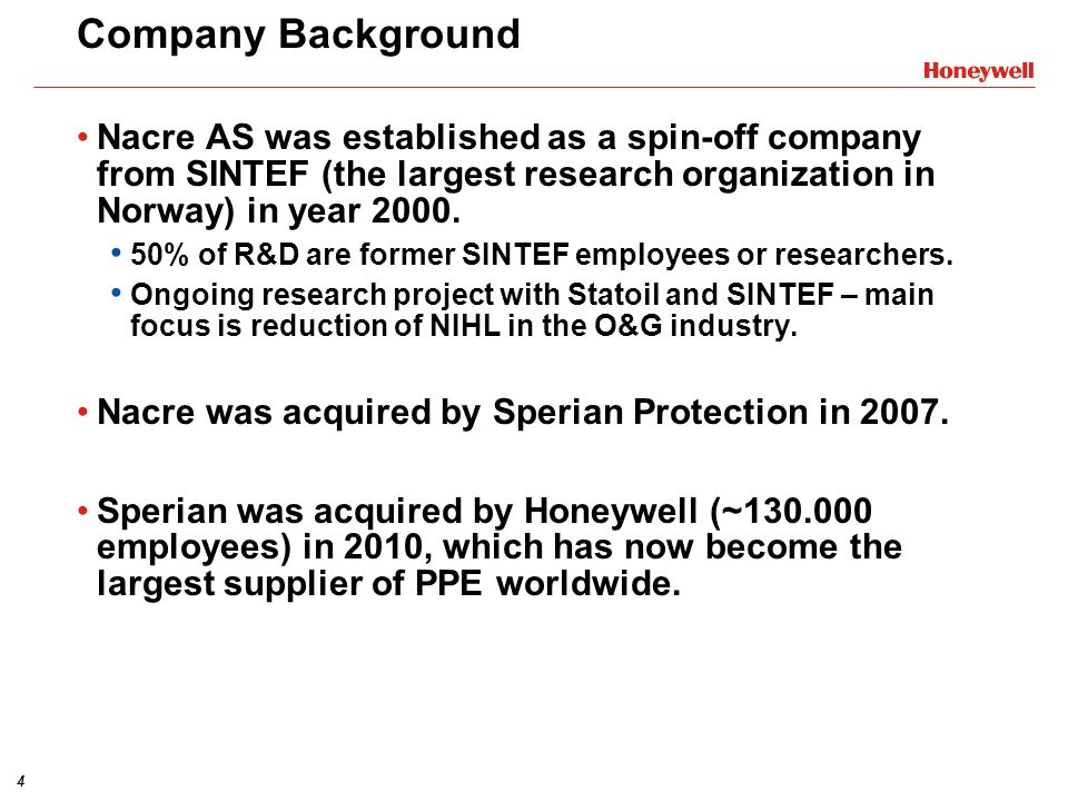 4 Company Background Nacre AS was established as a spin-off company from SINTEF (the largest research organization in Norway) in year 2000.