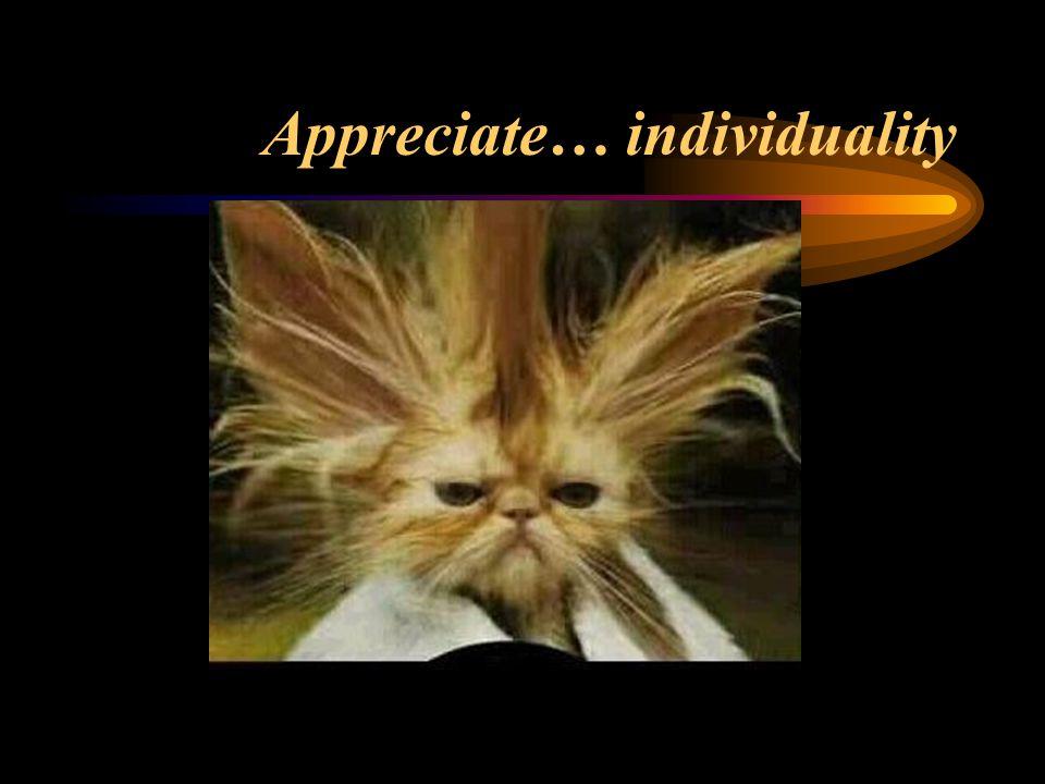 Appreciate… individuality