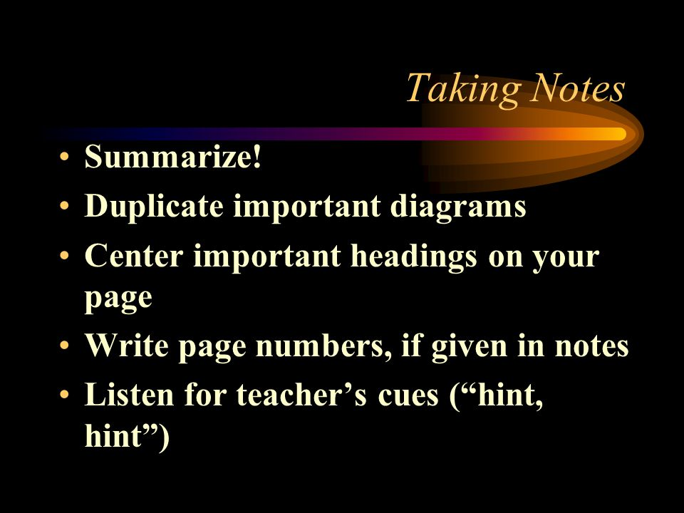 Time Management Use your planner Find time each day to review your notes/do worksheets, etc Don't procrastinate.
