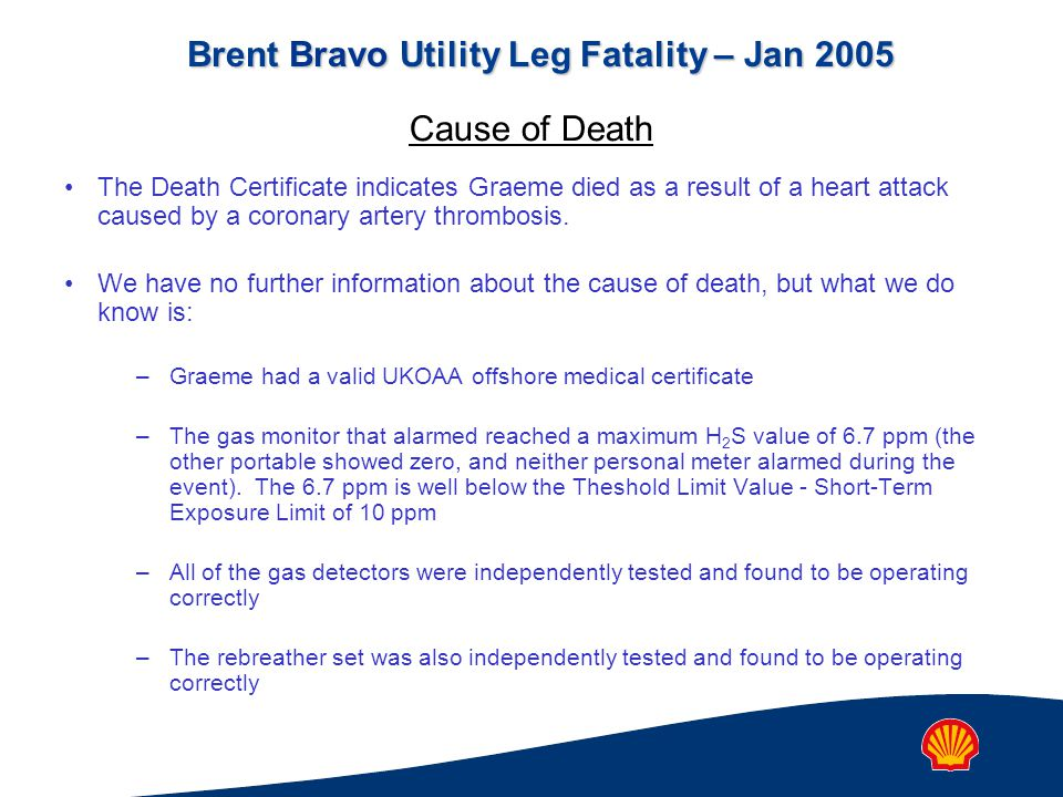 Brent Bravo Utility Leg Fatality – Jan 2005 The Death Certificate indicates Graeme died as a result of a heart attack caused by a coronary artery thrombosis.