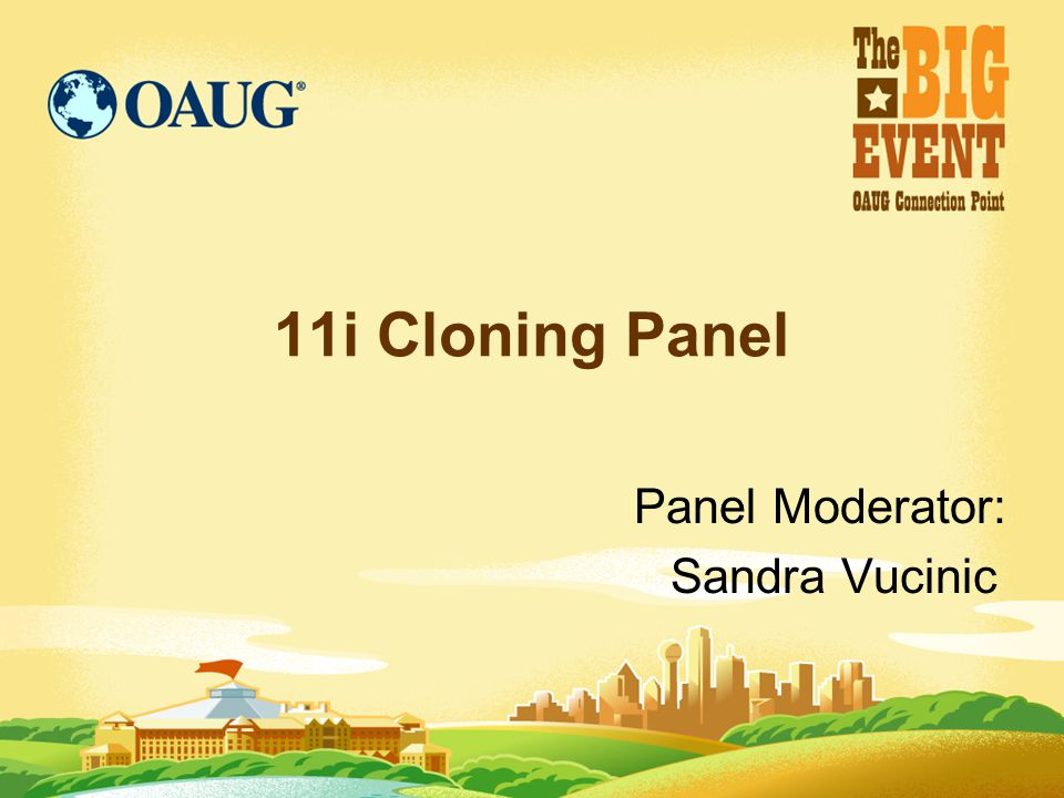 11i Cloning Panel Panel Moderator: Sandra Vucinic