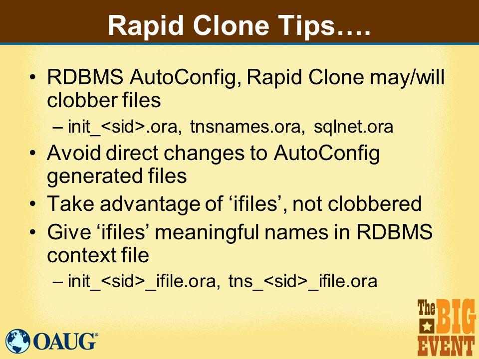Rapid Clone Tips….