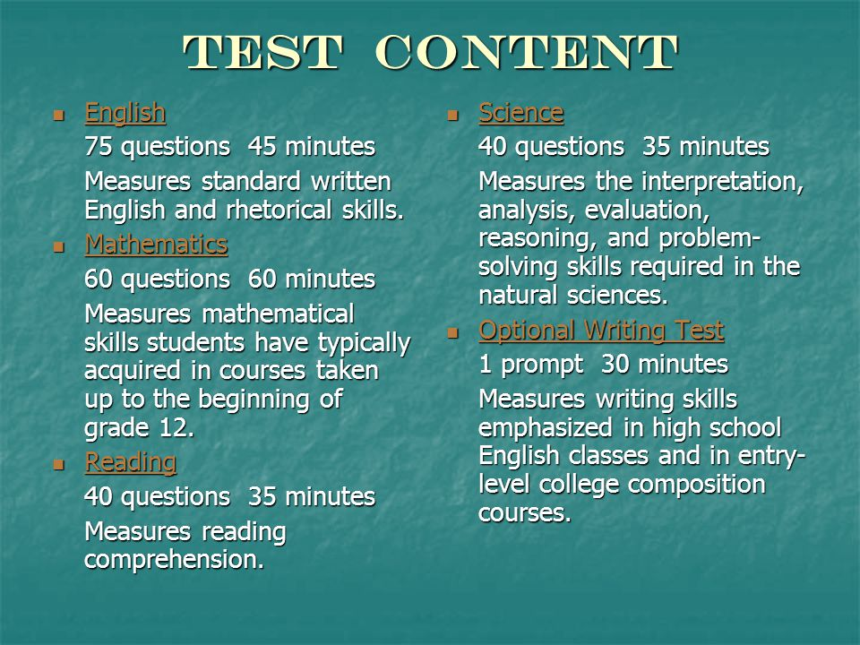 Test Content English English English 75 questions 45 minutes Measures standard written English and rhetorical skills.