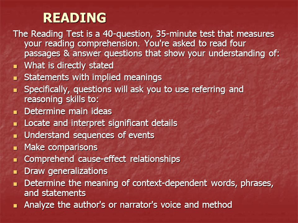 READING The Reading Test is a 40-question, 35-minute test that measures your reading comprehension.