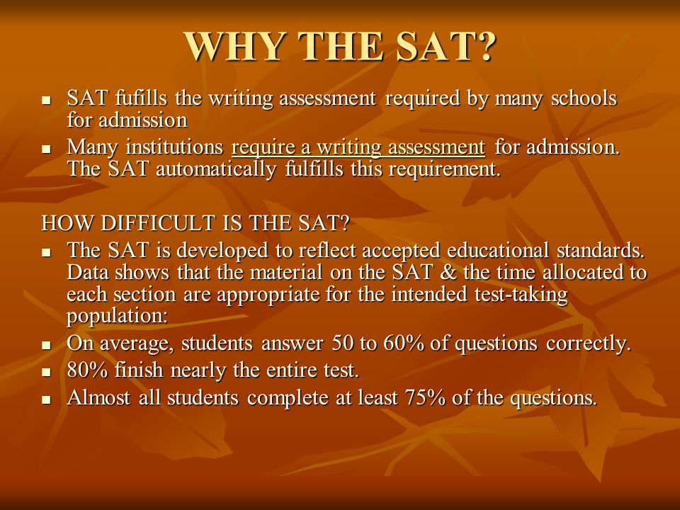 WHY THE SAT.