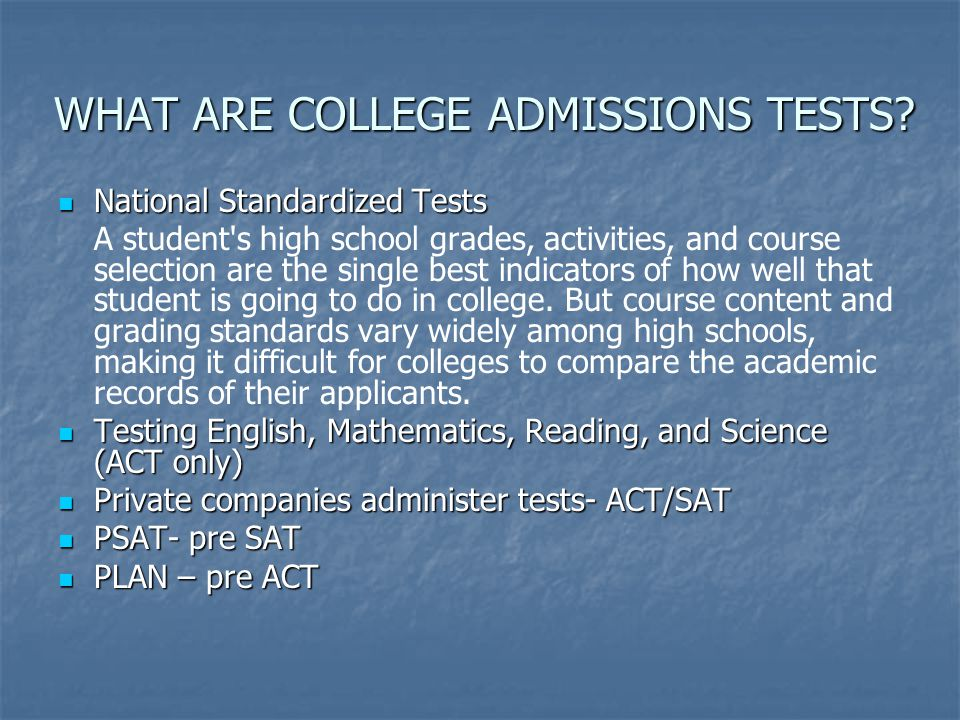 WHAT ARE COLLEGE ADMISSIONS TESTS.
