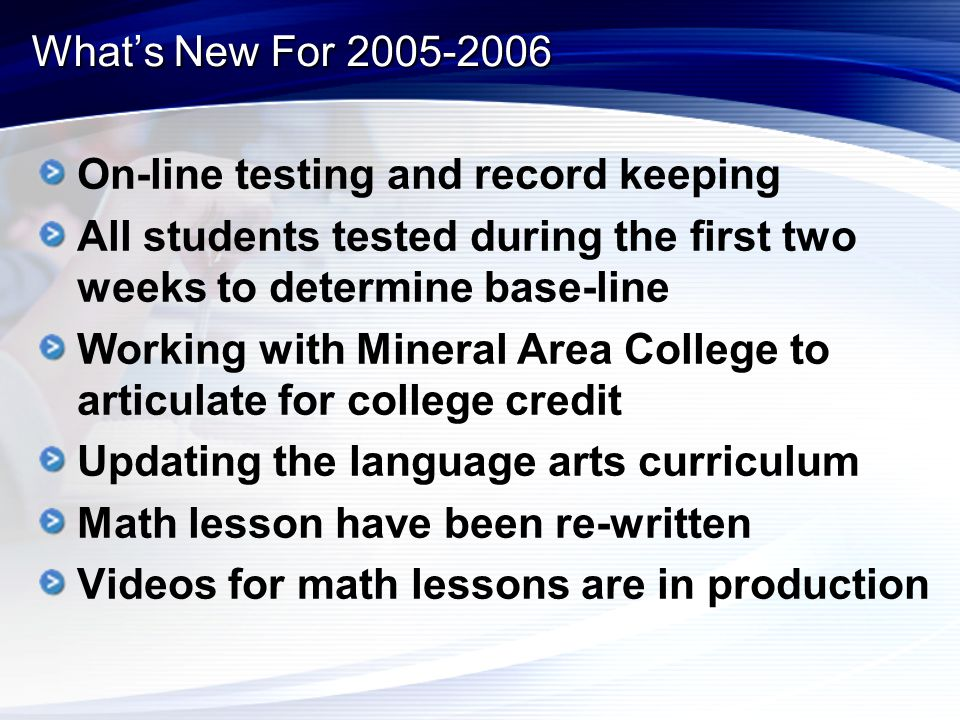 What's New For 2005-2006 On-line testing and record keeping All students tested during the first two weeks to determine base-line Working with Mineral