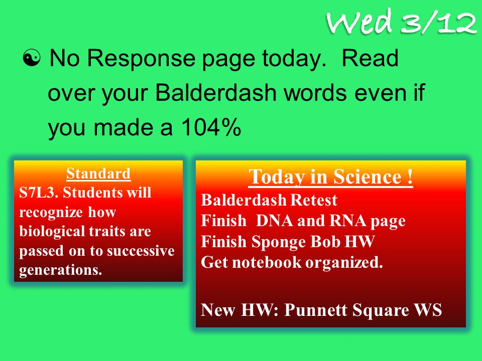 Response page  Make a punnett and cross a heterozygous for freckles Ff with a homozygous no freckles ff Standard S7L3.