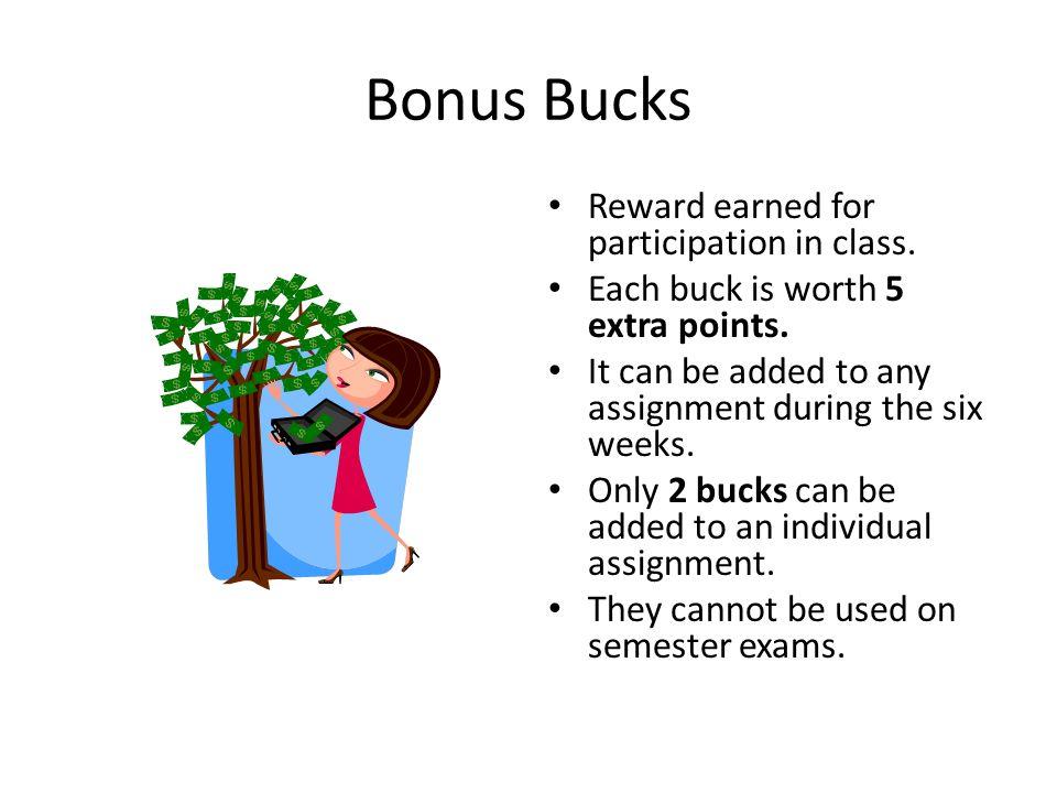 Bonus Bucks Reward earned for participation in class.