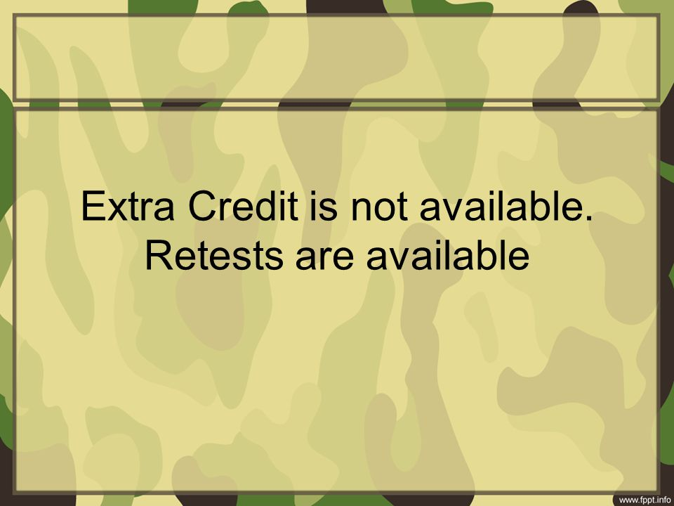 Extra Credit is not available. Retests are available