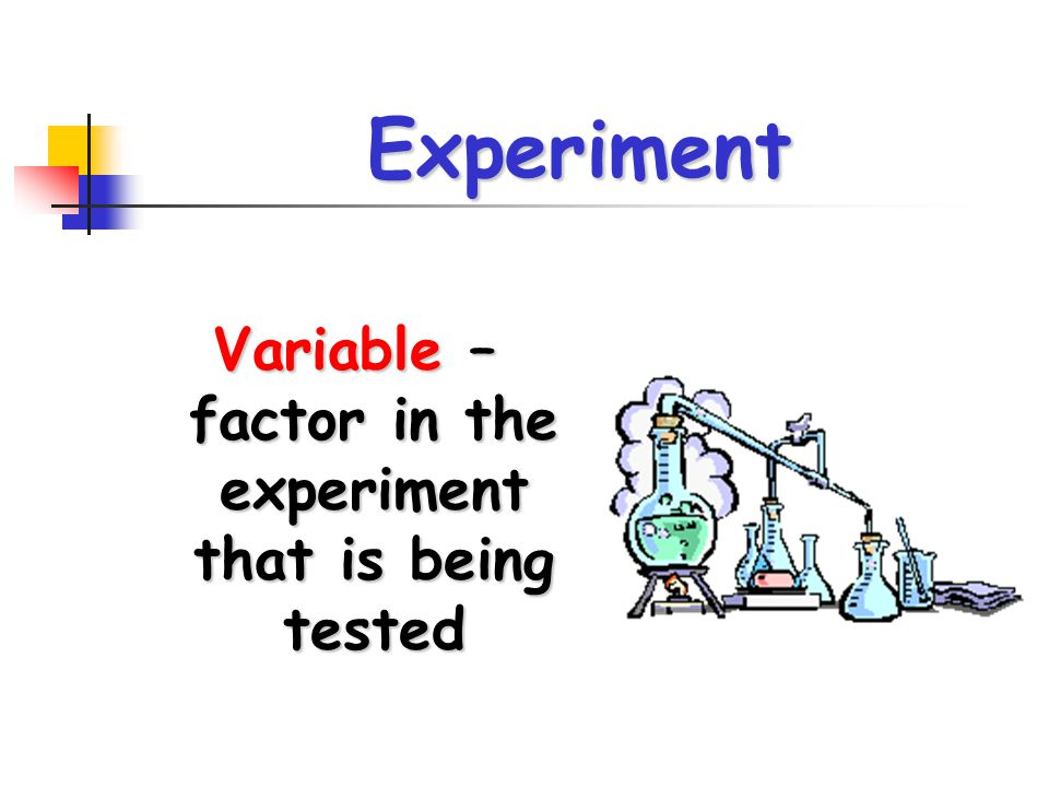 Experiment A good or valid experiment will only have ONE true variable!