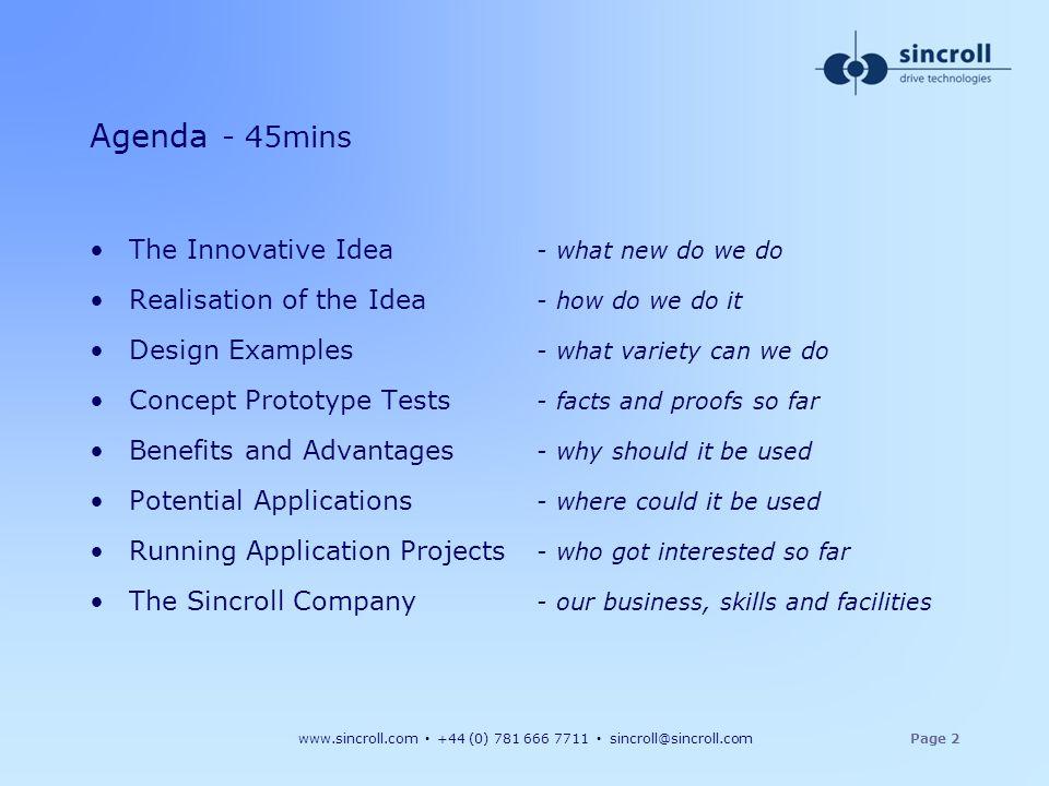 www.sincroll.com +44 (0) 781 666 7711 sincroll@sincroll.comPage 2 Agenda - 45mins The Innovative Idea - what new do we do Realisation of the Idea - ho