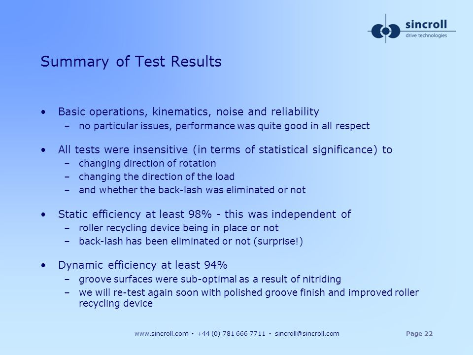 www.sincroll.com +44 (0) 781 666 7711 sincroll@sincroll.comPage 22 Summary of Test Results Basic operations, kinematics, noise and reliability –no par