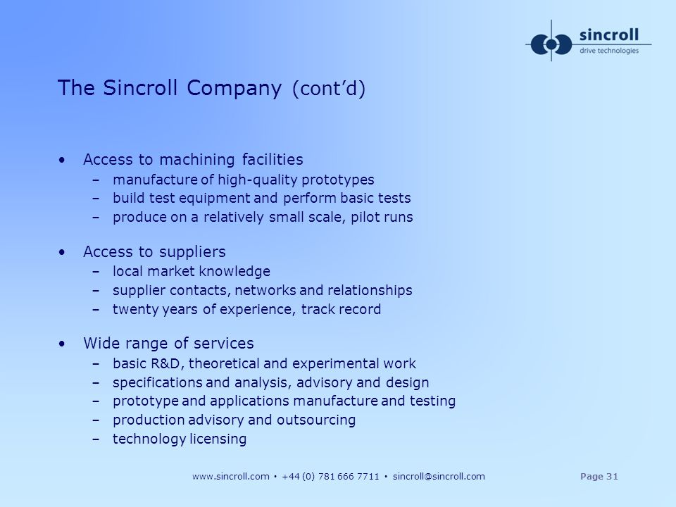 www.sincroll.com +44 (0) 781 666 7711 sincroll@sincroll.comPage 31 Access to machining facilities –manufacture of high-quality prototypes –build test