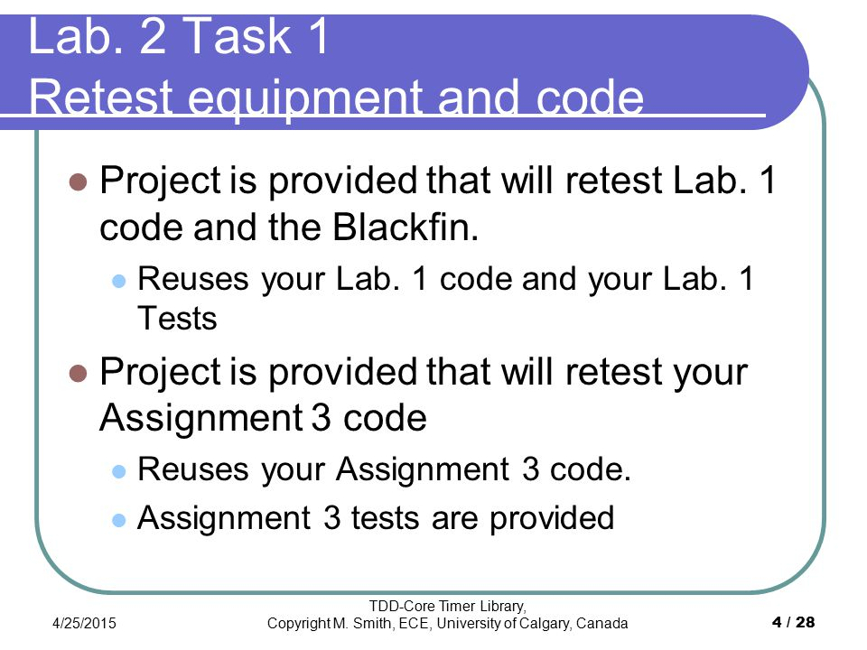 Lab. 2 Task 1 Retest equipment and code Project is provided that will retest Lab. 1 code and the Blackfin. Reuses your Lab. 1 code and your Lab. 1 Tes