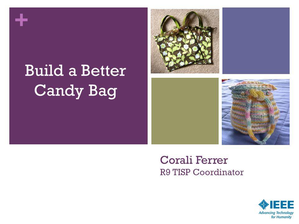 + Corali Ferrer R9 TISP Coordinator Build a Better Candy Bag 2