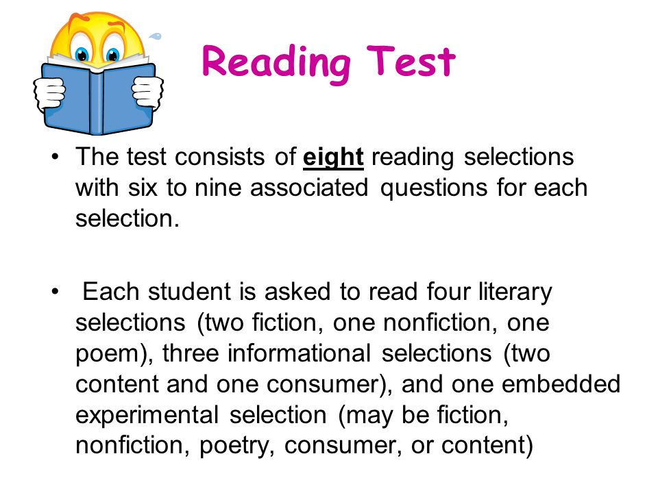 Reading Test The test consists of eight reading selections with six to nine associated questions for each selection.