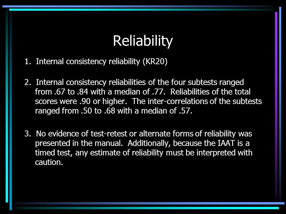 Reliability 1.Internal consistency reliability (KR20) 2.