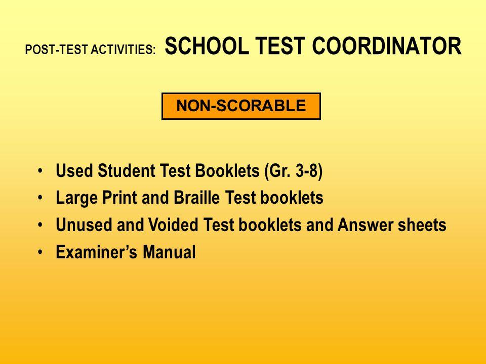 POST-TEST ACTIVITIES: SCHOOL TEST COORDINATOR Used Student Test Booklets (Gr.