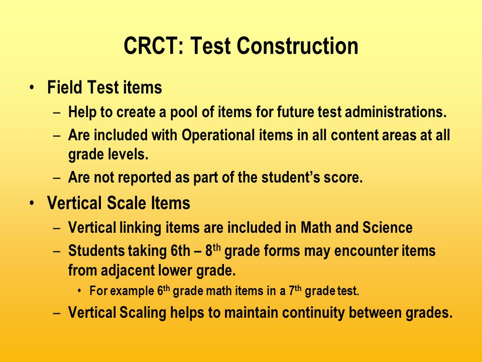 CRCT: New in 2008 ELL students will take Reading, ELA, Math, and Science Accommodation changes Examiner Manual: added no highlighters text No form number for Grades 1 & 2 Grade 1 & 2 Examiner Manual scripts: – Each item in its own text box – Everything the teacher says is in bold and blocked with the word say .