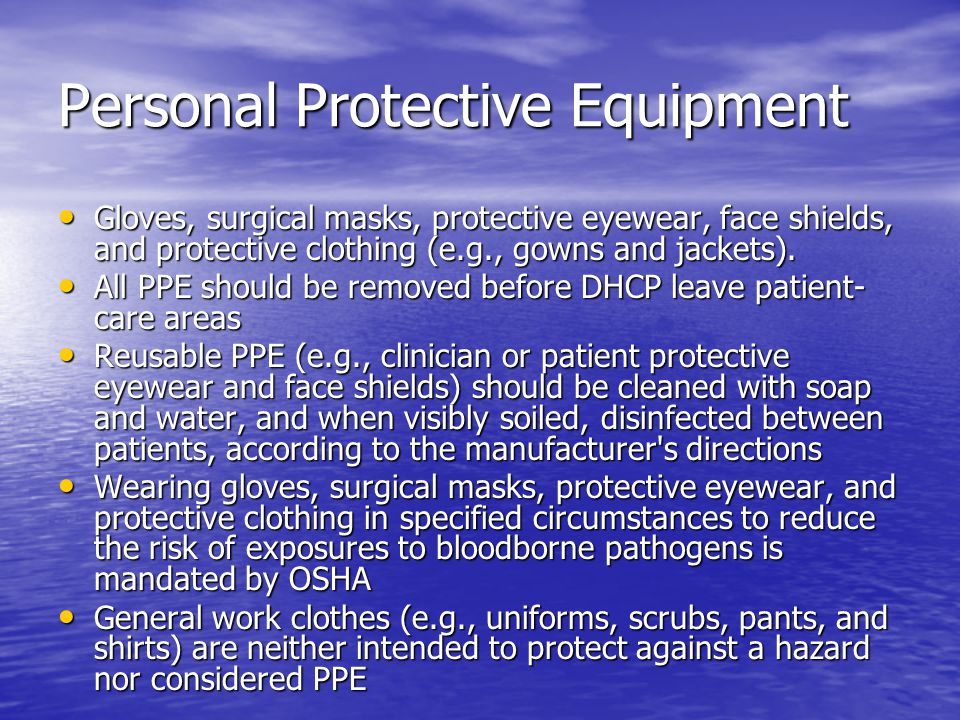 Personal Protective Equipment Gloves, surgical masks, protective eyewear, face shields, and protective clothing (e.g., gowns and jackets). Gloves, sur