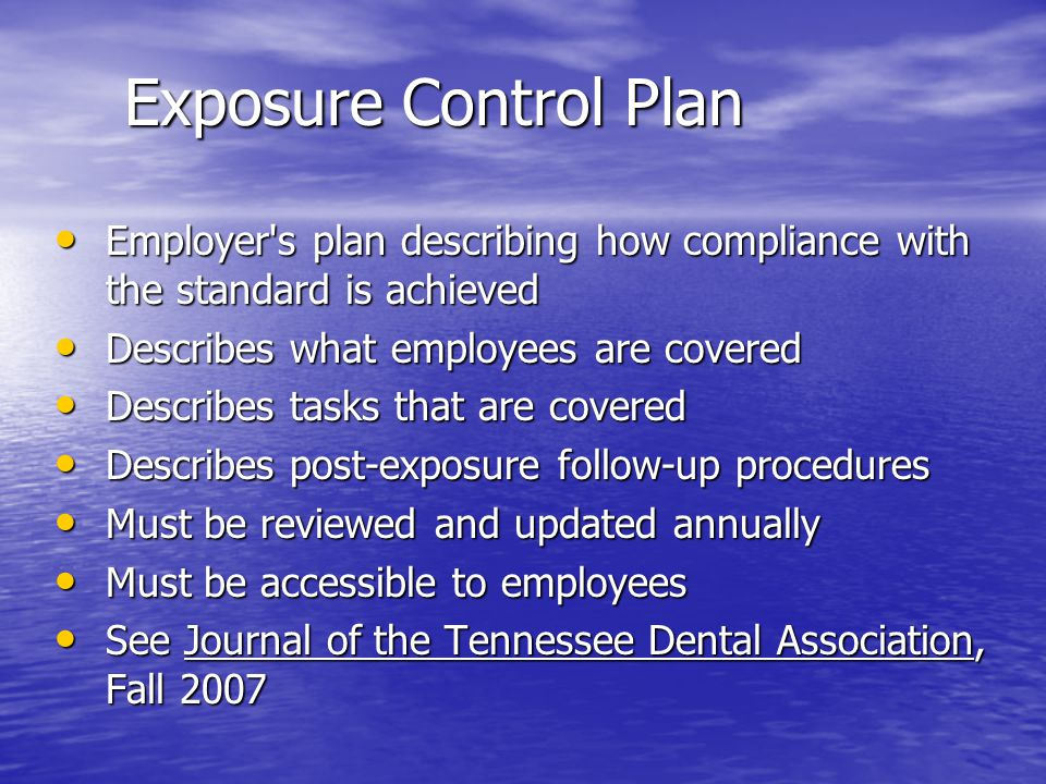 Exposure Control Plan Employer's plan describing how compliance with the standard is achieved Employer's plan describing how compliance with the stand