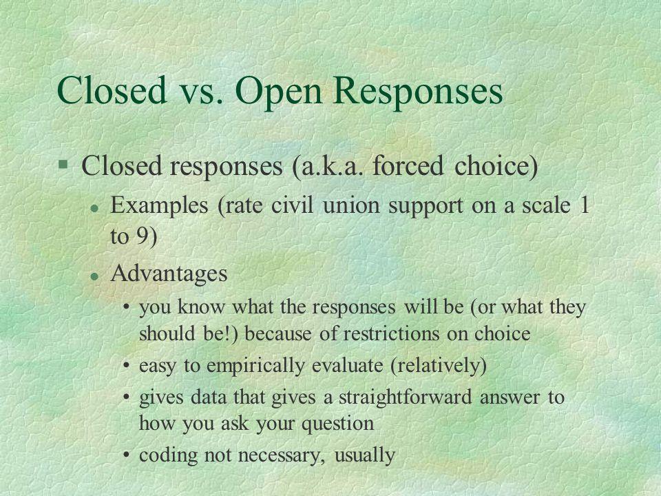 Closed vs. Open Responses §Closed responses (a.k.a.