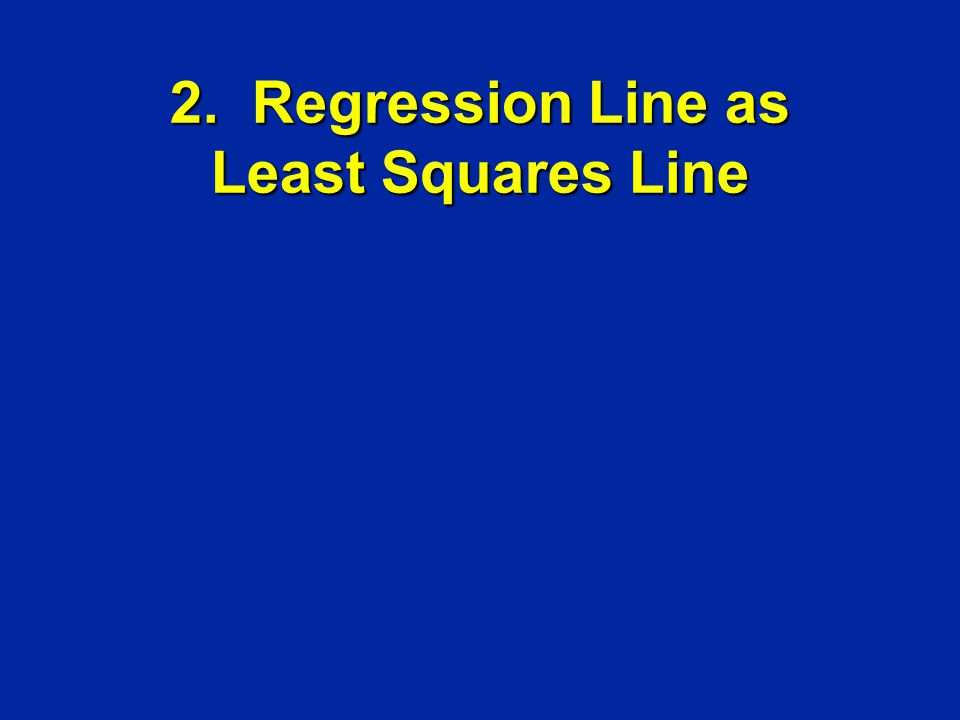 2. Regression Line as Least Squares Line