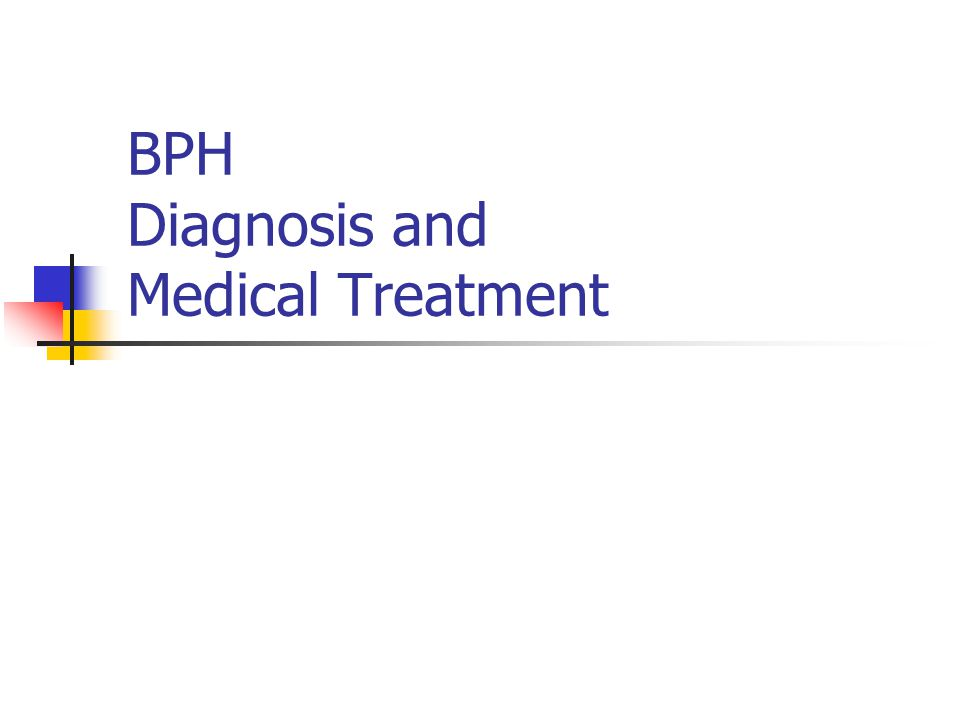 BPH The most common disease of aging men Present in majority of men Prevalence : 60yr : 50% ↑ 85yr : 90% Wide variance in symptoms Large prostate does not equal voiding problems