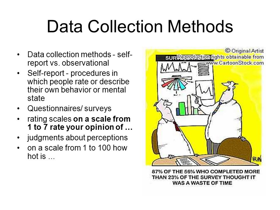 Data Collection Methods Data collection methods - self- report vs.