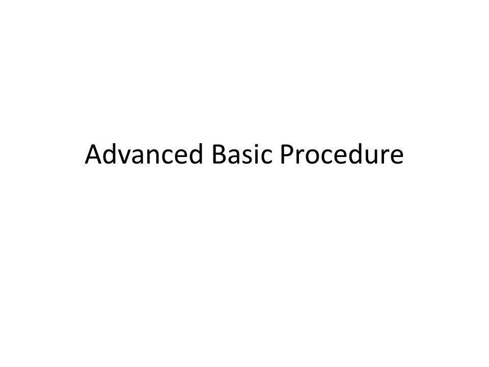 Advanced Basic Procedure