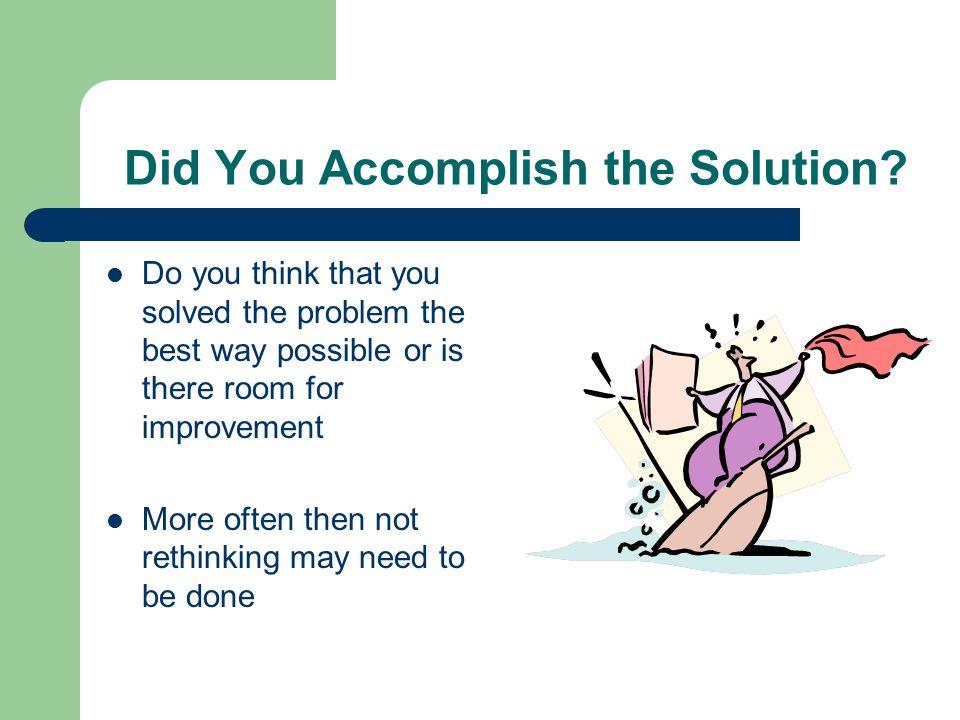 Did You Accomplish the Solution.
