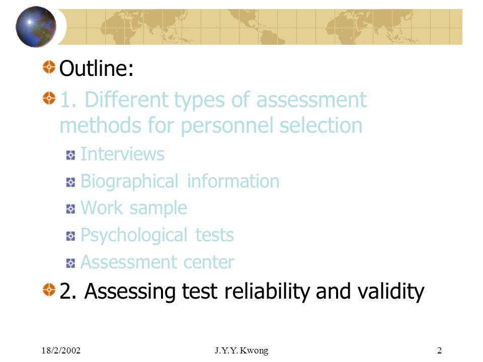 18/2/2002J.Y.Y. Kwong1 L4 - Assessment Methods (II) SOC325 Behavior at work Ref: Spector, Ch.