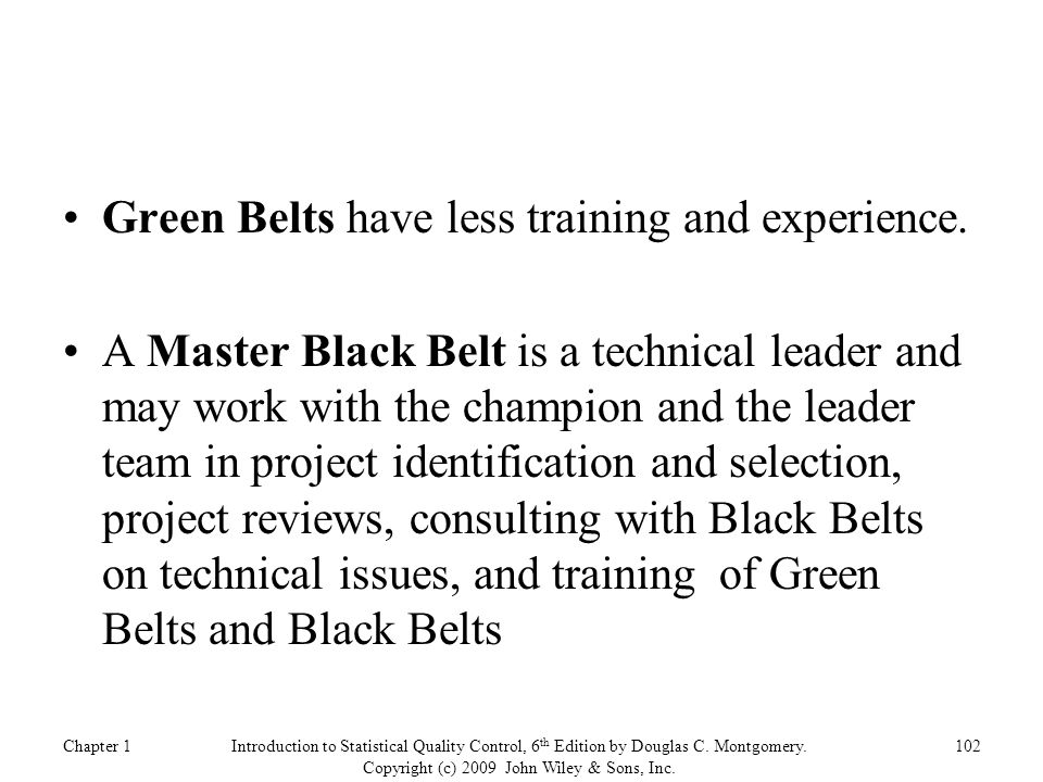 Green Belts have less training and experience.